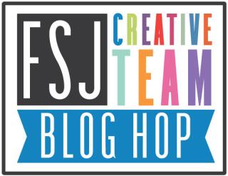 FSJ Design Team Blog Hop